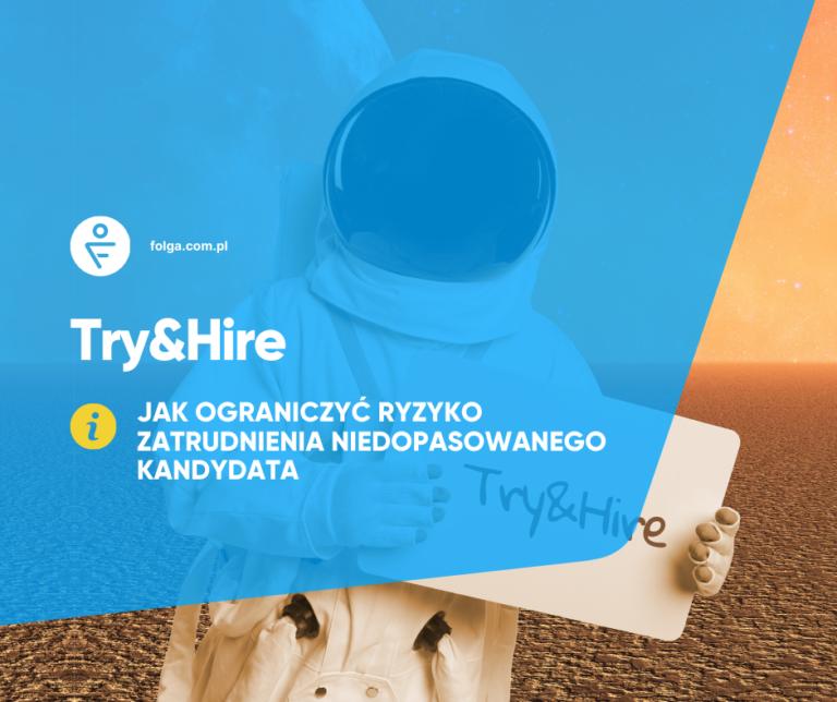 Try&Hire – jak ograniczyć ryzyko zatrudnienia niedopasowanego kandydata